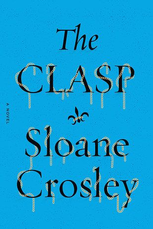 The Clasp by Sloane Crosley   19 Awesome New Books You Need To Read This Fall
