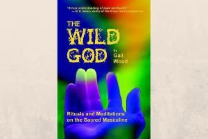 "6 Books for Pagan Men to Read: ""The Wild God"" by Gail Wood"