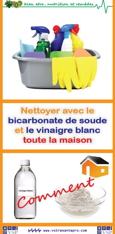 Nettoyer Avec Le Bicarbonate De Soude Et Le Vinaigre Blanc Toute