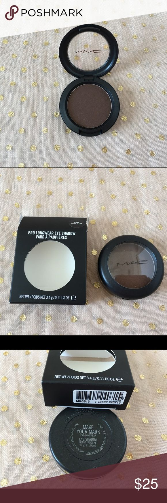 MAC Pro Longwear Eyeshadow Make Your Mark New in box. Never used or swatched. MAC Pro Longwear Eyeshadow in Make Your Mark, large eyeshadow (3.4g). Limited Edition. MAC Cosmetics Makeup Eyeshadow