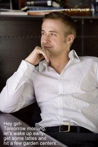 Kiss my Aster!: Ryan Gosling