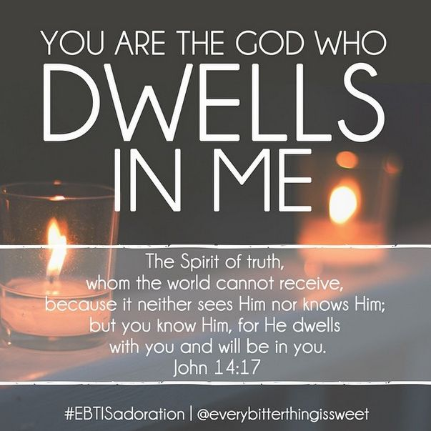 The Spirit of Truth dwells in you. Join us as we Adore Him on Instagram and Pinterest! http://instagram.com/everybitterthingissweet