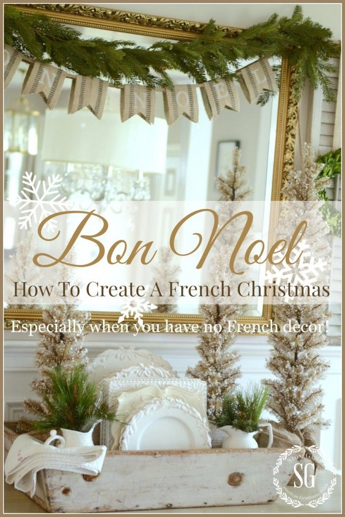 BON NOEL- HOW TO CREATE FRENCH CHRISTMAS DECOR-ways to fake French Christmas decor when you don't decorate French-stonegableblog.com