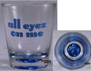All Eyez on Me 2Pac Tupac Image Bottom of Shot Glass Officially ...