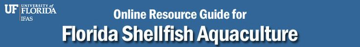 UF/IFAS Online Resource Guide for Florida Shellfish Aquaculture