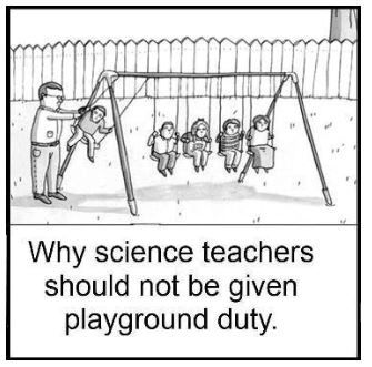 Why Science Teachers Should Not be Given Playground Duty via sillygoosecompany #Cartoon #Physics