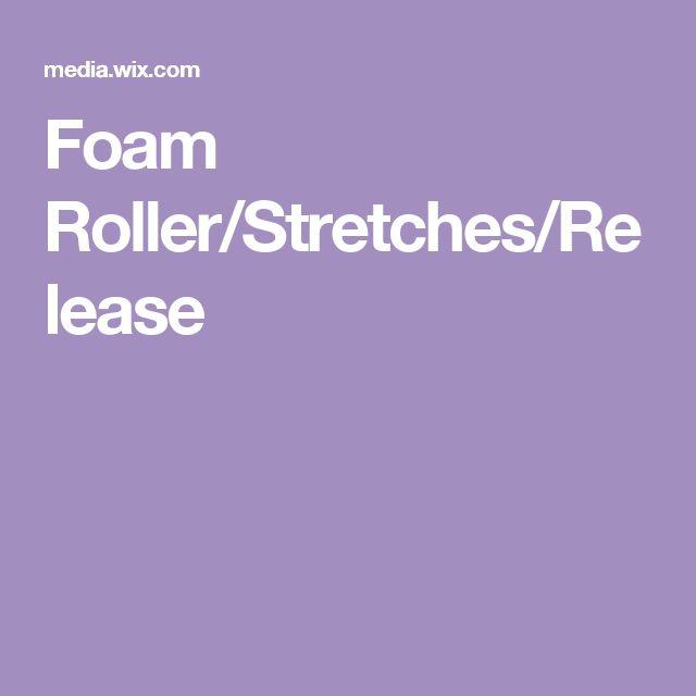 Foam Roller/Stretches/Release