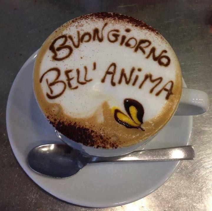 Buongiorno! ~ good morning beautiful soul.. (person)