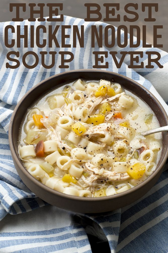 The best chicken noodle soup ever! Make ahead, then enjoy all week long for lunch or dinner.