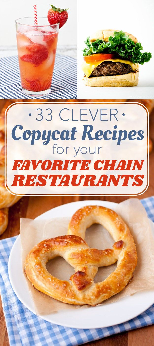 Sure these aren't gluten free but with these recipes you can easily make them that way!! 33 Clever Copycat Recipes For Your Favorite Chain Restaurants