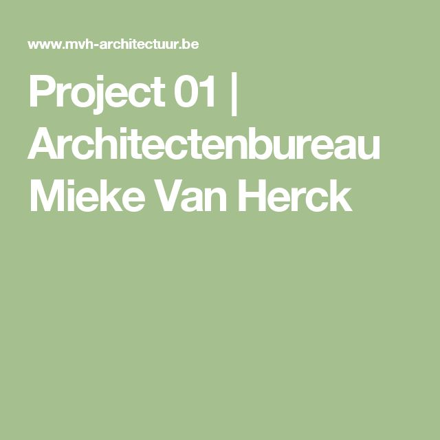Project 01 | Architectenbureau Mieke Van Herck