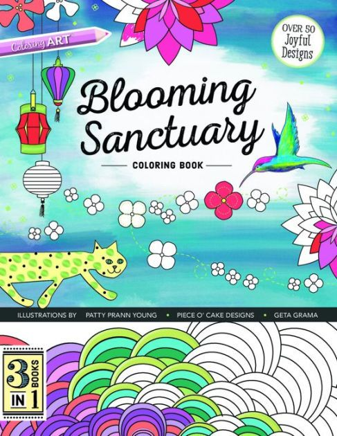 From Barnes Noble Blooming Sanctuary Coloring Book 3 Books In 1 By Geta Grama Patty Prann Young