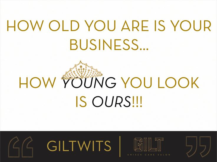 Gilt Salon Quote - How old you are is your business... how young you look is ours!!! #Beauty #Quotes. #Humor #Salon Quotes.