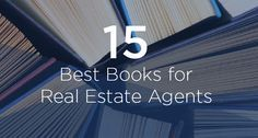 Real estate professionals need a fundamental understanding of many subjects to have a successful career. These 15 books are a good start.