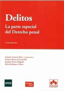 Delitos : la parte especial del derecho penal / Carmen Lamarca Pérez ... et al.   3ª ed.   COLEX, 2015
