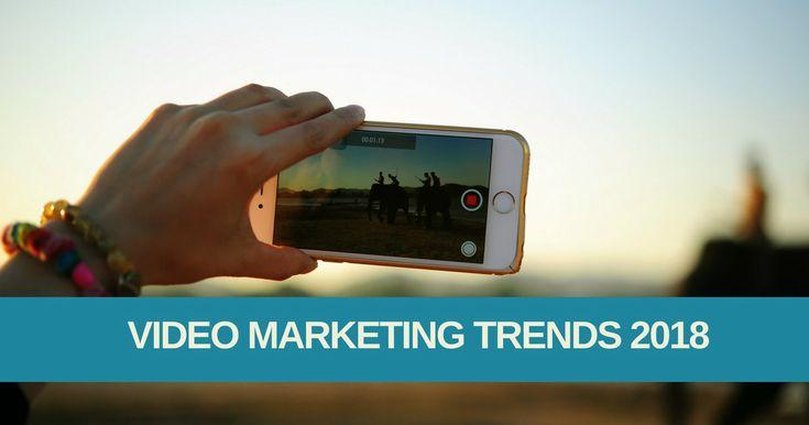 Video marketing trends 2018: tutto quello che ti serve sapere sui video online p…