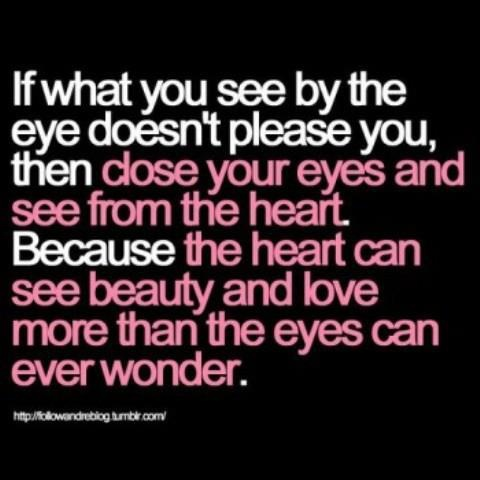 eyes vs. heart heart eyes cute love saying sayings quote beauty beautiful