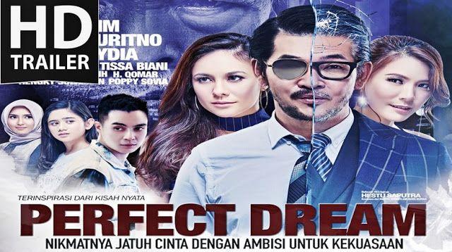 Film Indoesia - Detail Cast & Crew serta Sinopsis Film The Perfect Dream 2017, Sajian kisah keluarga dengan kehidupan sosialita...