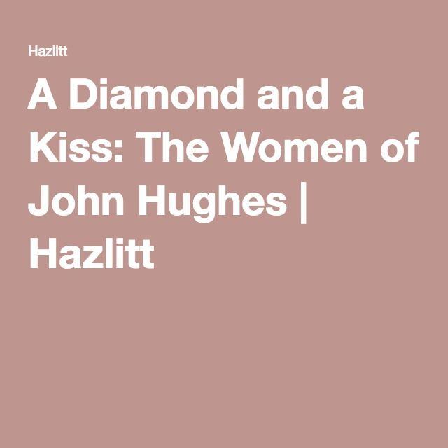 A Diamond and a Kiss: The Women of John Hughes | Hazlitt