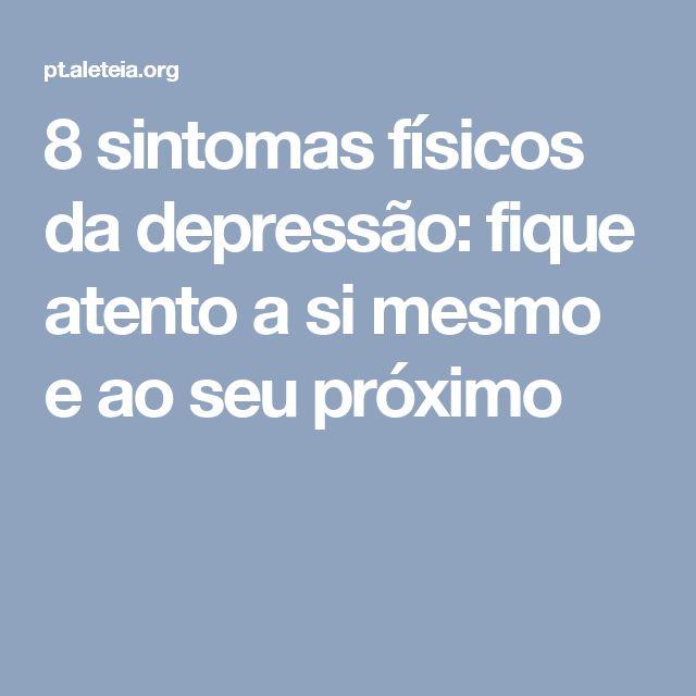 8 sintomas físicos da depressão: fique atento a si mesmo e ao seu próximo