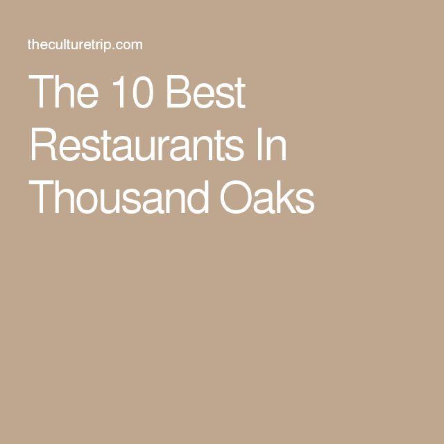 The 10 Best Restaurants In Thousand Oaks