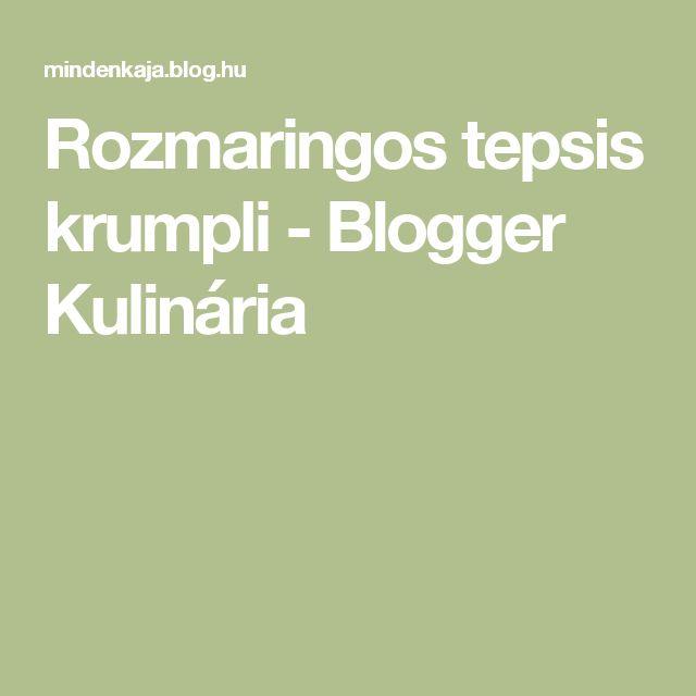 Rozmaringos tepsis krumpli - Blogger Kulinária