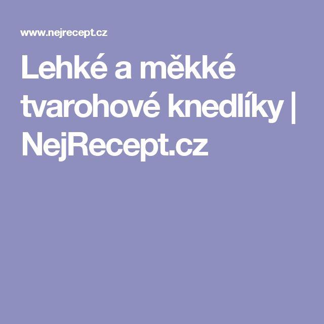 Lehké a měkké tvarohové knedlíky   NejRecept.cz