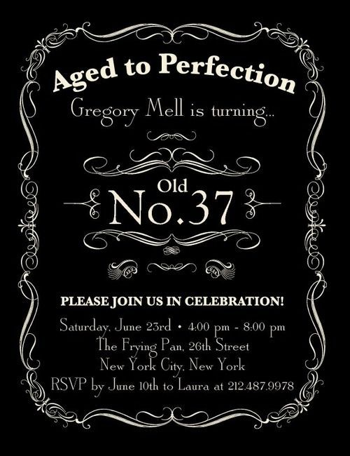 Aged to Perfection: Cute idea for an adult birthday party invite. Pin It