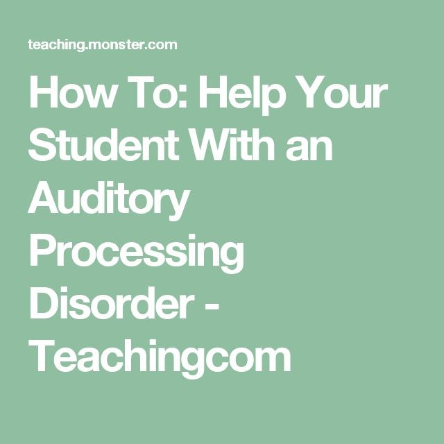 How To: Help Your Student With an Auditory Processing Disorder - Teachingcom