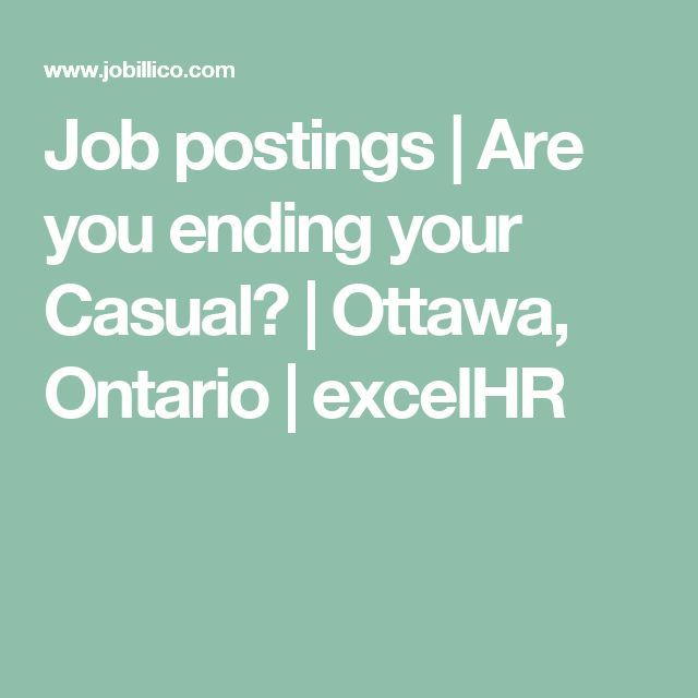 Job postings | Are you ending your Casual? | Ottawa, Ontario | excelHR