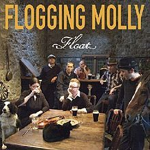 Flogging Molly ~ Float