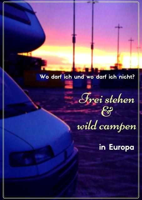 Frei stehen und wild campen in Europa, in diesen Ländern ist es erlaubt bzw. verboten. Europa im wild Camping Check