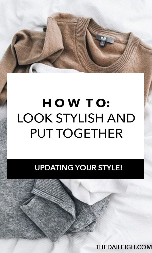 How to be more stylish and look put together