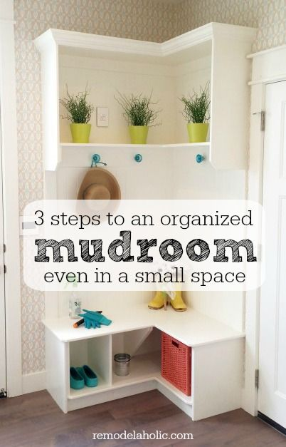 3 EASY steps to creating your own organized mudroom space, no matter what size your home or entry is!
