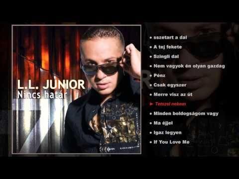 L.L. Junior - Nincs határ (teljes album) - YouTube