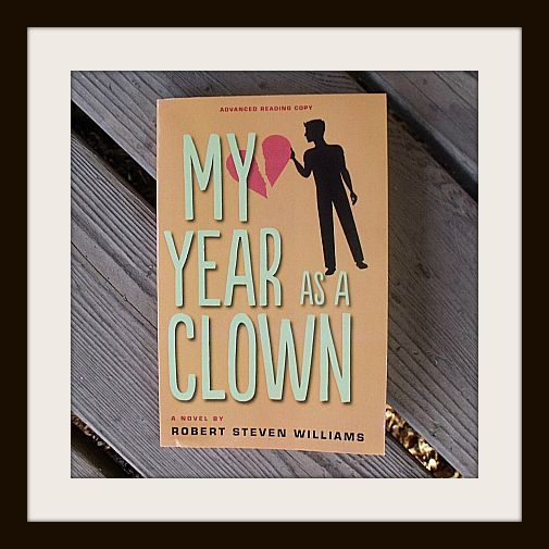 "My Life as a Clown by Robert Steven Williams #bookreview "" unique, entertaining, humorous & heartfelt Enter the #bookgiveaway @Robert Steven Williams"