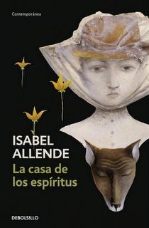 La Casa de los Espiritus (House of the Spirits) by Isabel Allende