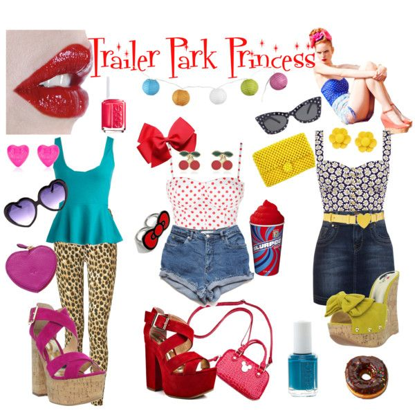 """""""Trailer Park Princess"""" but I actually LIKE the middle outfit....is that bad? I know im white trash"""