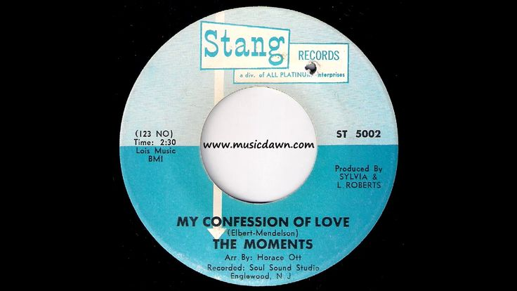 The Moments - My Confession Of Love [Stang] 1968 Sweet Soul 45