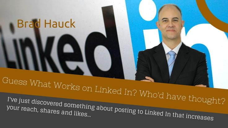 Brad Hauck discusses how using images gets better results on Linked In