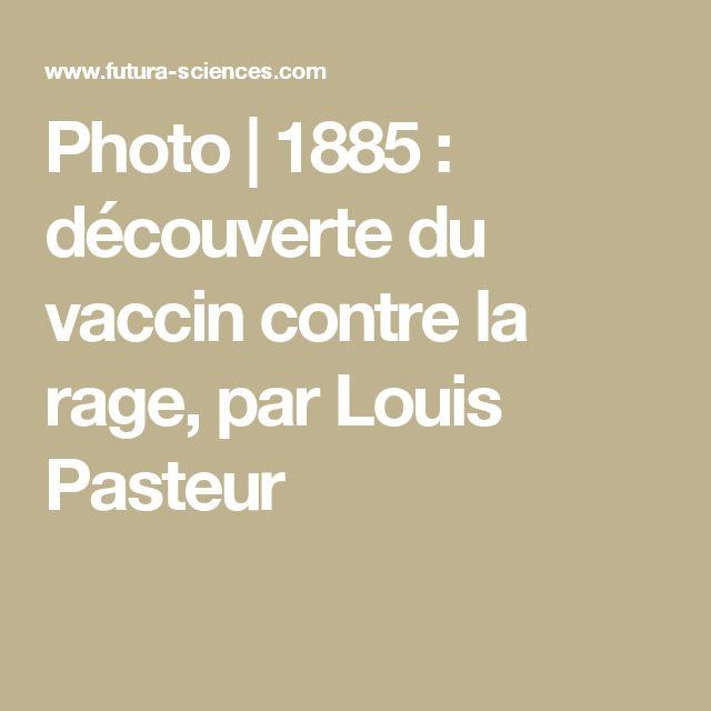 Photo | 1885 : découverte du vaccin contre la rage, par Louis Pasteur