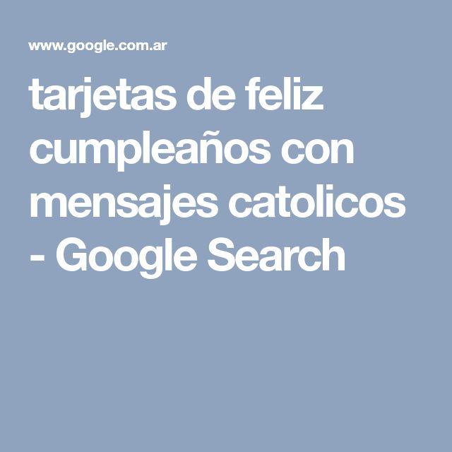 tarjetas de feliz cumpleaños con mensajes catolicos - Google Search