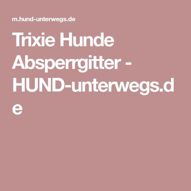 Trixie Hunde Absperrgitter - HUND-unterwegs.de