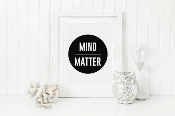 Mind Over Matter Inspirational Quote Print. by SamsSimpleDecor