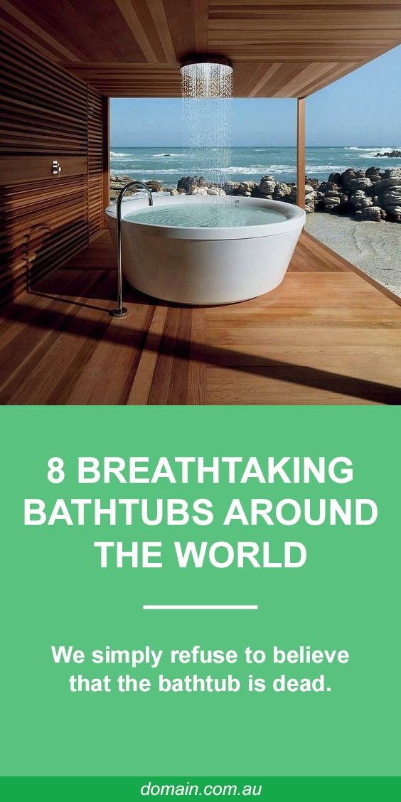 Eight breathtaking bathtubs around the world