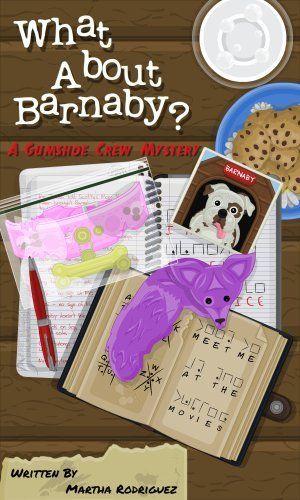 What About Barnaby? (A Gumshoe Crew Mystery) by Martha Rodriguez, http://www.amazon.com/dp/B00C50W2Y0/ref=cm_sw_r_pi_dp_15SFrb1NC5A2D