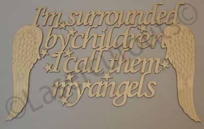 I'm surrounded by children - www.lasercutouts.co.uk