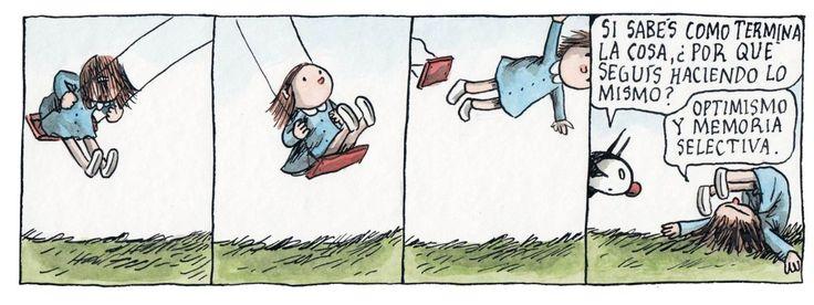 Liniers – Si sabés como termina la cosa, ¿Por qué seguís haciendo lo mismo? – Optimismo y memoria selectiva.