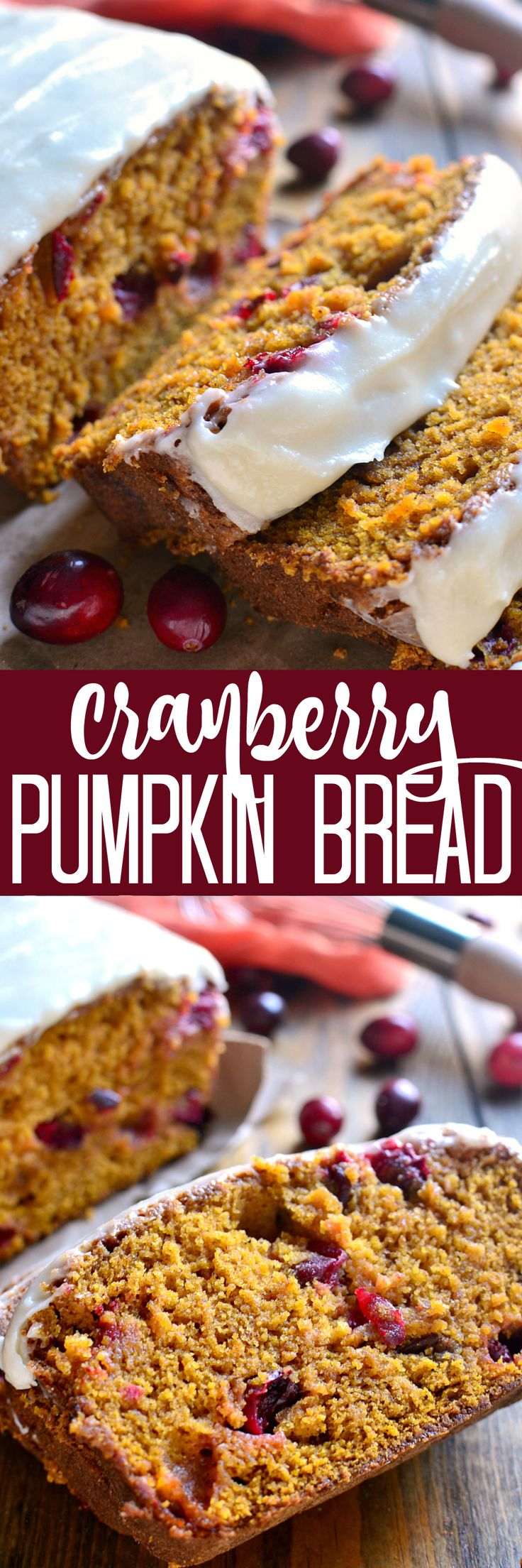 The BEST Pumpkin Bread....made even better with the addition of fresh cranberries and sweet cream cheese icing! The perfect addition to your holiday table!