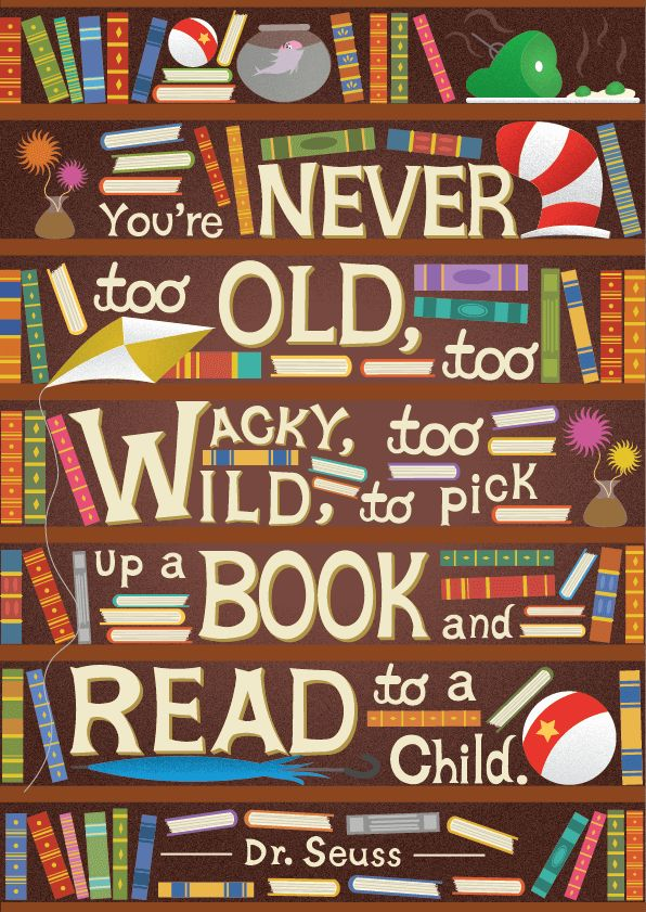 Dr. Seuss Quotes about Reading _never too old too wacky quote_poster